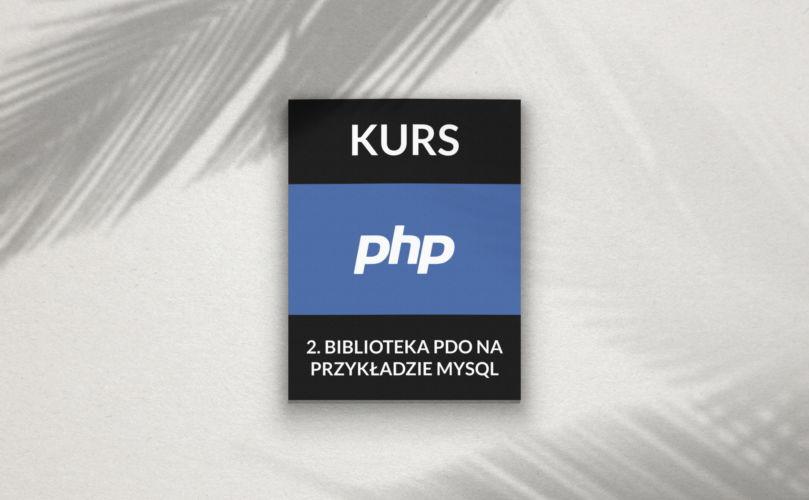 Kurs PDO – bazy danych w obiektowym PHP (tutorial)