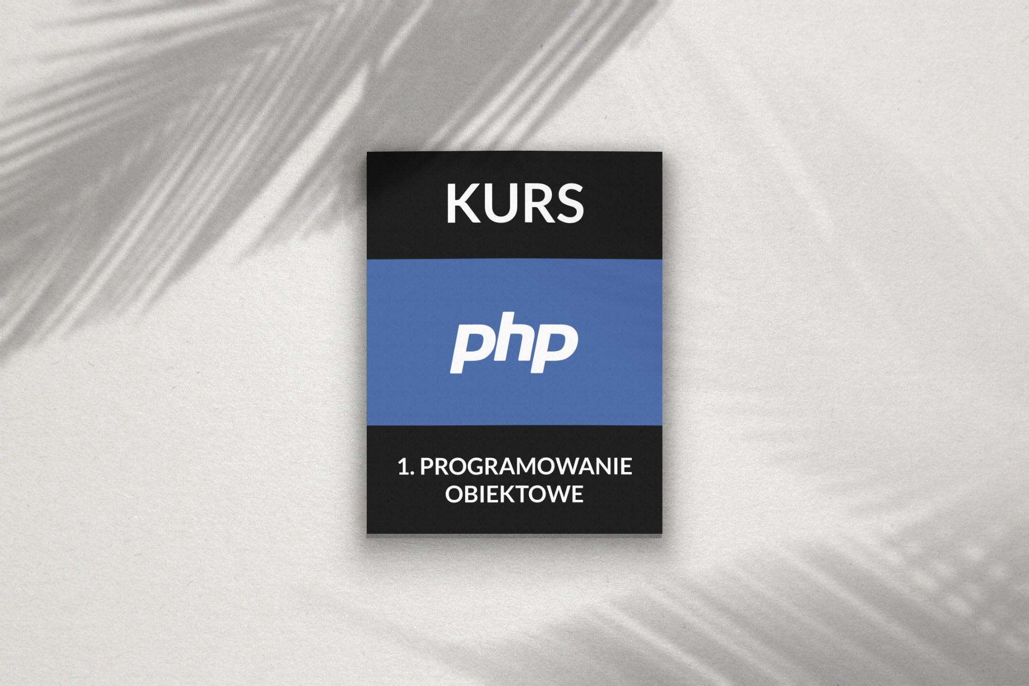 Kurs PHP – programowanie obiektowe (tutorial)